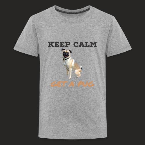 Get A Pug - Kids' Premium T-Shirt