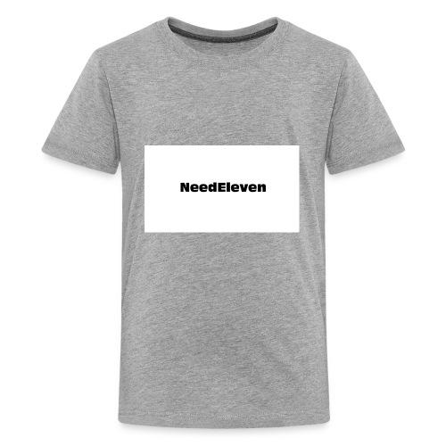 NeedEleven - Kids' Premium T-Shirt