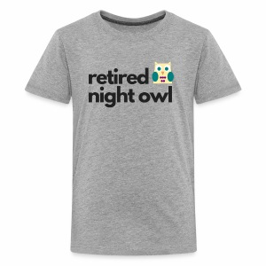 Retired Night Owl - Kids' Premium T-Shirt