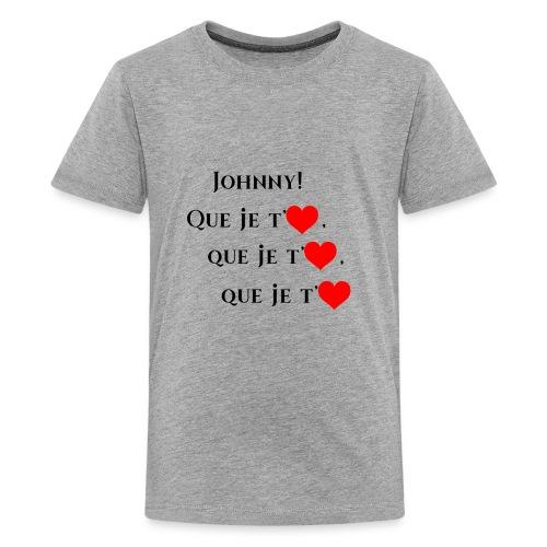 JOHNNY , Que je t'aiùme - Kids' Premium T-Shirt