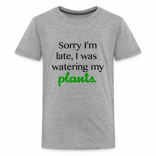 Sorry I'm Late - Kids' Premium T-Shirt