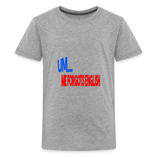 ME FORGOT ENGLISH - Kids' Premium T-Shirt