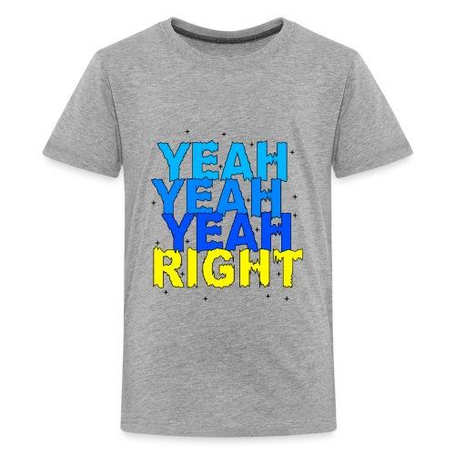yeah right - Kids' Premium T-Shirt
