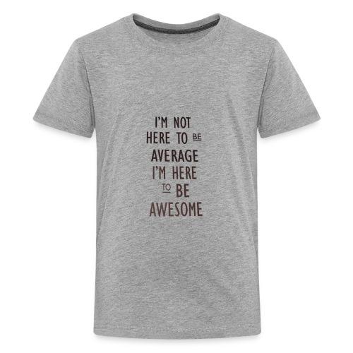 Awesome you... - Kids' Premium T-Shirt