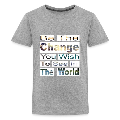 Be the change you wish to see - Kids' Premium T-Shirt