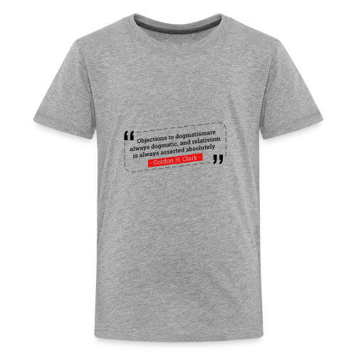 Gordon Clark Dogmatism - Kids' Premium T-Shirt