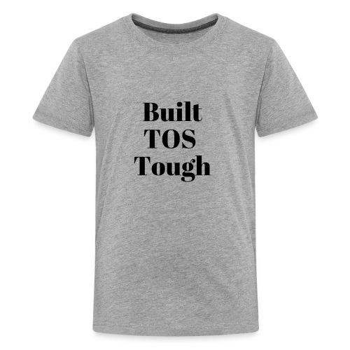 BuiltTOS Tough - Kids' Premium T-Shirt
