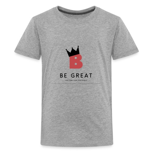 Be GREAT CROWN - Kids' Premium T-Shirt