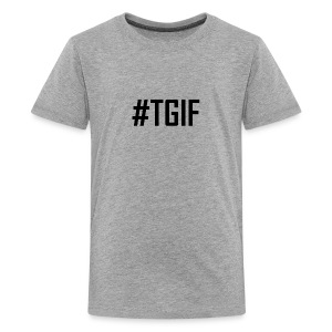 TGIF - Thank God It's Friday T-Shirts and Products - Kids' Premium T-Shirt