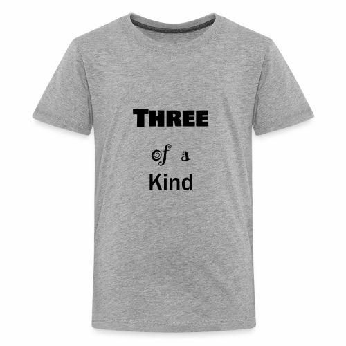 Three of a Kind - Kids' Premium T-Shirt