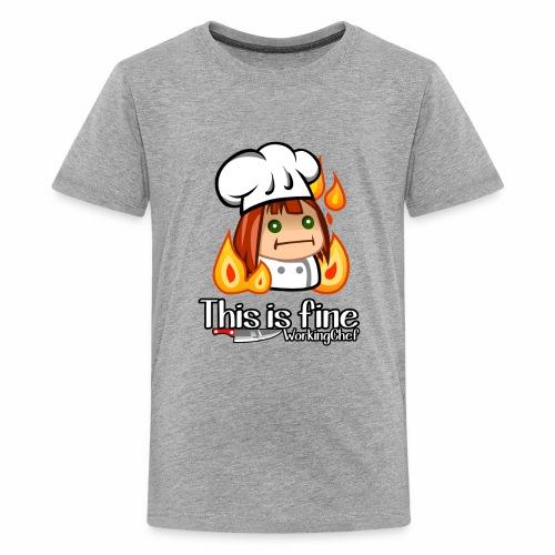 This Is Fine - WorkingChef - Kids' Premium T-Shirt
