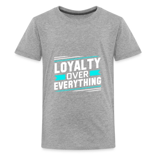 Loyalty Over Everything - Kids' Premium T-Shirt
