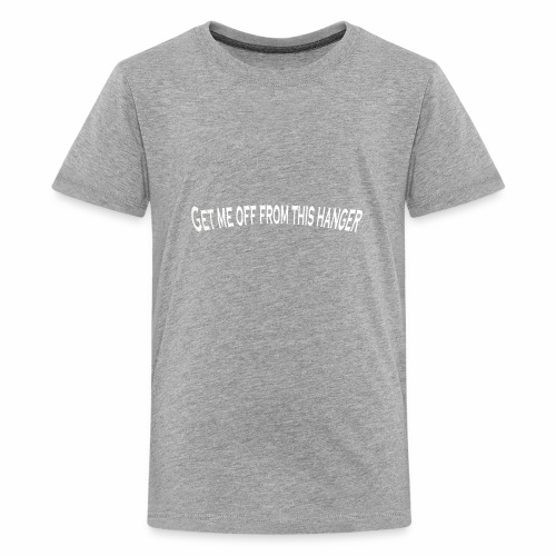 Get me off from this hanger - Kids' Premium T-Shirt