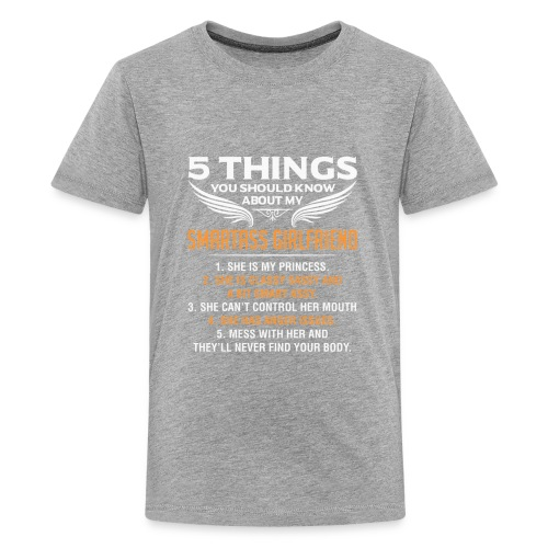 5 Things About My Smartass Girlfriend - Kids' Premium T-Shirt