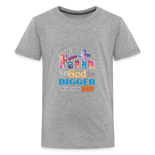 Faith In God Bigger Than Fears Christian Church - Kids' Premium T-Shirt