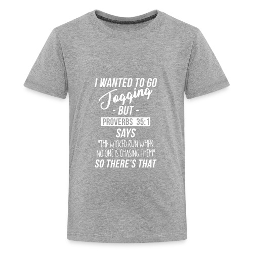 I Wanted To Go Jogging but Proverbs 35:1 says... - Kids' Premium T-Shirt