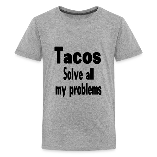 Tacos solve all my problems - Kids' Premium T-Shirt