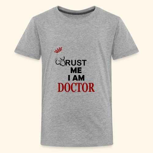 trust me im a doctor - Kids' Premium T-Shirt