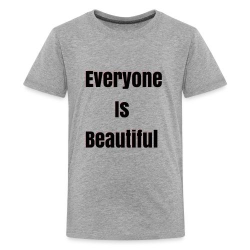 Everyone Is Beautiful - Kids' Premium T-Shirt