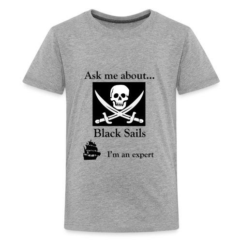 Black Sails Ask Me - Kids' Premium T-Shirt