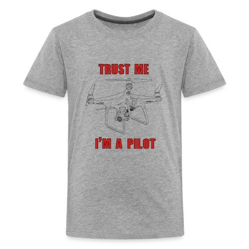 PHANTOM 4 - TRUST ME - I'M A PILOT - Kids' Premium T-Shirt