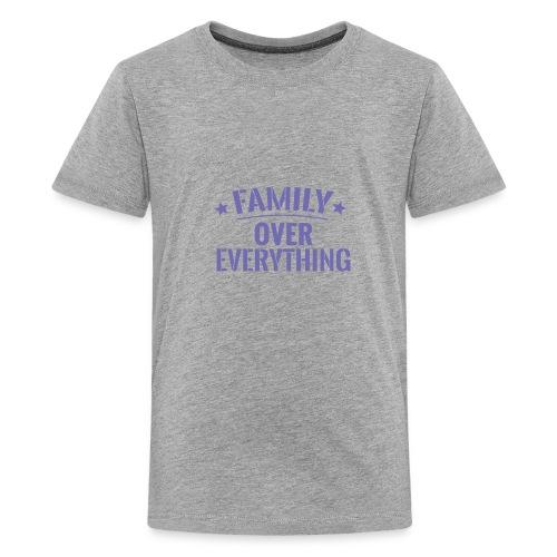 FAMILY OVER EVERYTHING - Kids' Premium T-Shirt