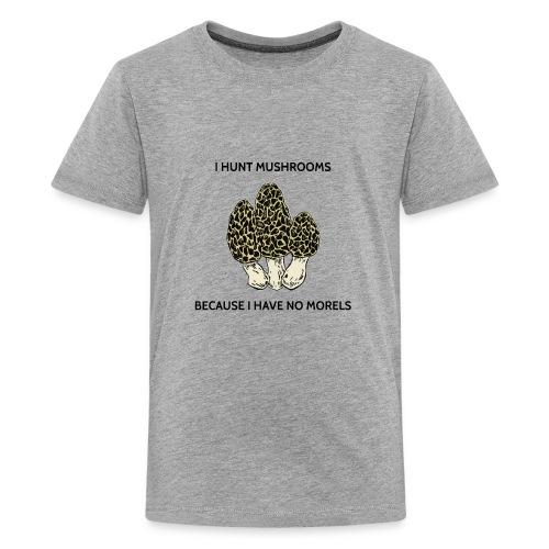 Have No Morels - Kids' Premium T-Shirt