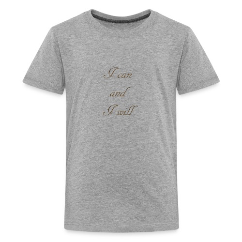 I CAN AND I WIL - Kids' Premium T-Shirt