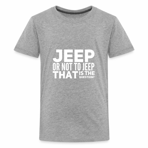Jeep or Not - Kids' Premium T-Shirt