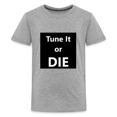 Tune It or Die - Kids' Premium T-Shirt