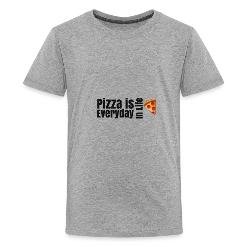 Pizza is everything - Kids' Premium T-Shirt