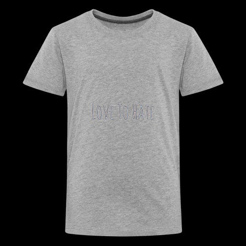 Lovetohate - Kids' Premium T-Shirt