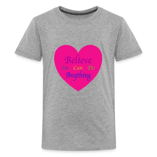Believe You Can Do Anything - Kids' Premium T-Shirt