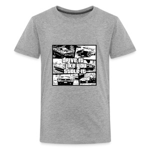 Drive it like you stole it - Kids' Premium T-Shirt