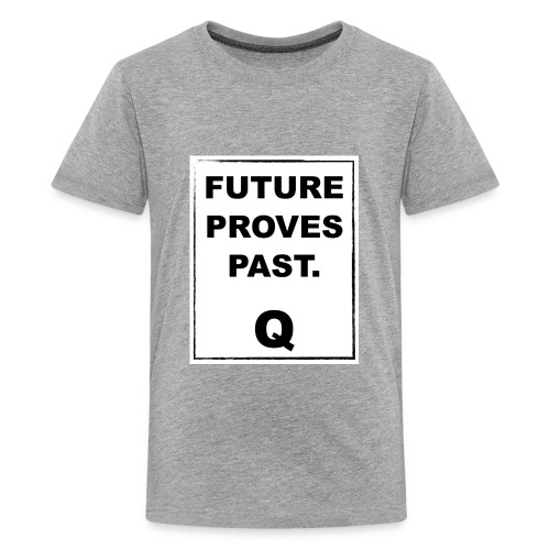 FUTURE PROVES PAST Qanon - Kids' Premium T-Shirt