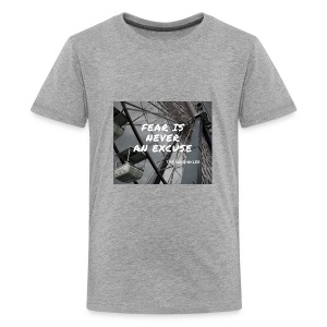 Fear is never an excuse - Kids' Premium T-Shirt