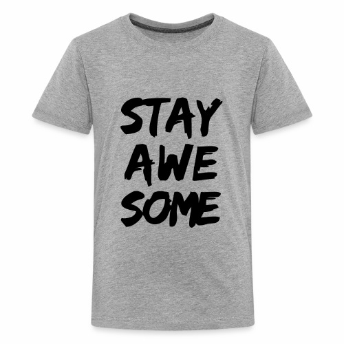 stay awesome - Kids' Premium T-Shirt