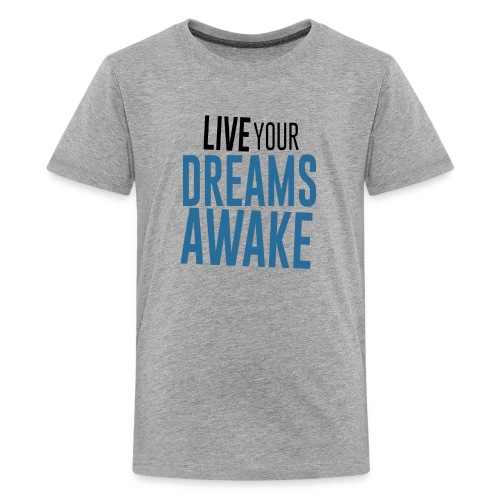 Live Your Dreams Awake - Block Font Black & Blue - Kids' Premium T-Shirt