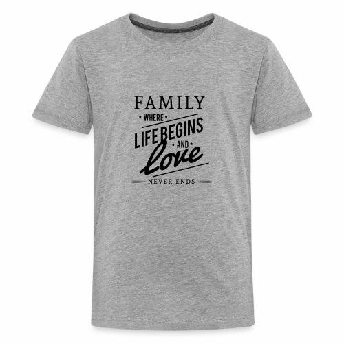 Family where life begins and love T-Shirt. - Kids' Premium T-Shirt