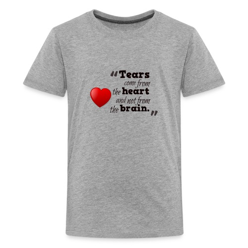 Tears Not Come From Brain - Kids' Premium T-Shirt