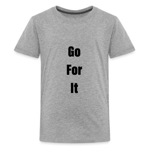 Go For It ( Classic ) - Kids' Premium T-Shirt