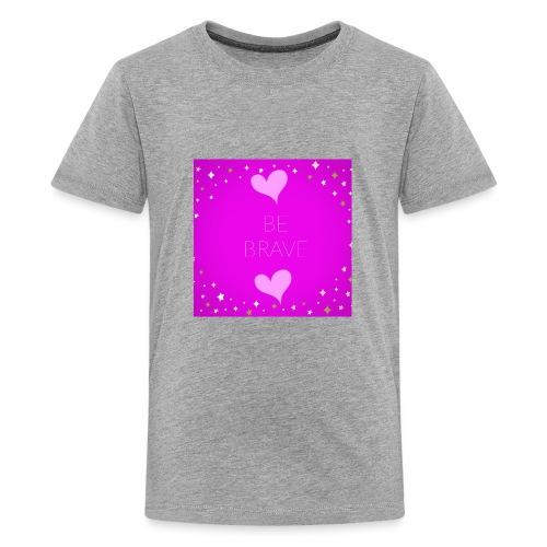 BE BRAVE - Kids' Premium T-Shirt