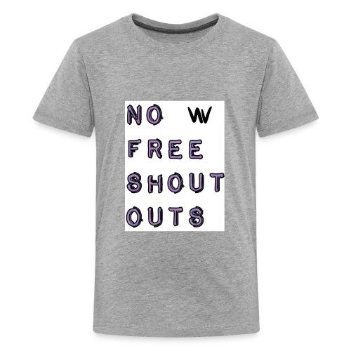 No free shout outs - Kids' Premium T-Shirt