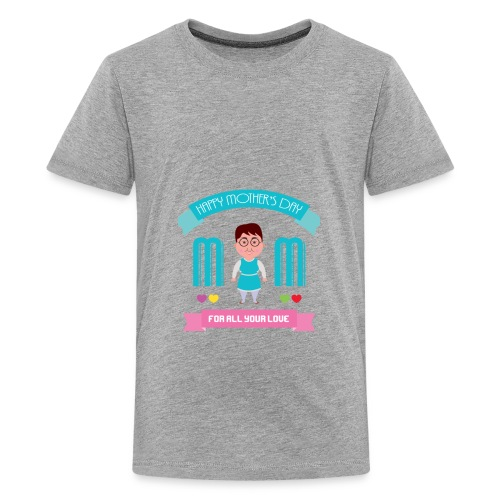 Mom For All Your Love - Kids' Premium T-Shirt