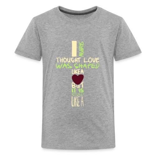 love is shaped like this - Kids' Premium T-Shirt