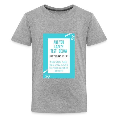 ARE YOU LAZY ?? TEST HERE - Kids' Premium T-Shirt
