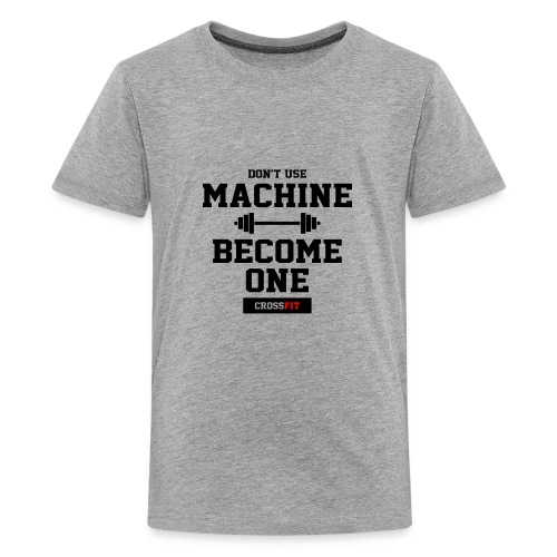 Don t use machine become one crossfit - Kids' Premium T-Shirt