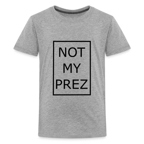 Not My Prez - Kids' Premium T-Shirt