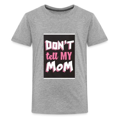 dont tell my mom - Kids' Premium T-Shirt