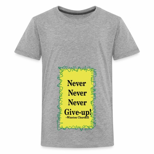 NeverNeverNeverGiveUp - Kids' Premium T-Shirt